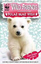 WWF WILD amici: ORSO Polare desiderio: BOOK 3-Nuovo Libro Tascabile