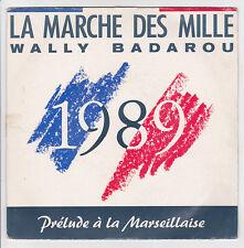 """WALLY BADAROU 45T 7"""" LA MARCHE DES MILLE - PRELUDE A LA MARSEILLAISE Synthé RARE"""