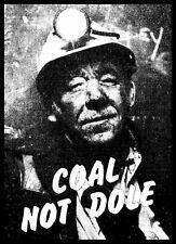 Men's Ladies T SHIRT retro 80s politics COAL not DOLE uk miners strike unionism