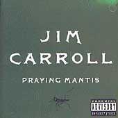 Jim Carroll, Praying Mantis, Very Good