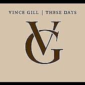 Vince Gill  These Days   4 CDs box set  2006  MCA Nashville