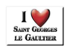 MAGNETS FRANCE - ÎLE DE FRANCE I LOVE SAINT GEORGES LE GAULTIER (SARTHE)