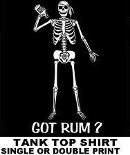 GOT RUM ? BOTTLE PIRATE CARIBBEAN SKULL SWORD SKELETON BONES TANK TOP T-SHIRT S4