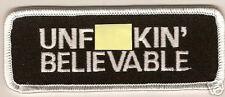 """Patch """"UN#$CKIN' BELIEVABLE"""" embroid. emblem # PP9052"""
