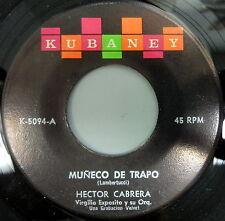 HECTOR CABRERA 45 Muneco de Trapo / Quien Soy Yo KUBANEY #66