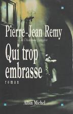Qui trop embrasse.Pierre-Jean REMY.Albin Michel  R001