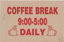 COFFEE BREAK    9:00 - 5:00    DAILY ... Humor Sign