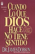 Cuando Lo Que Dios Hace No Tiene Sentido // When God Doesnt Make Sense (Paperbac