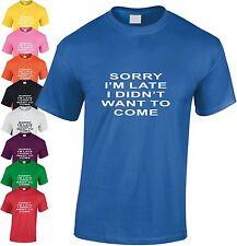 Sorry I'm Late Didn't veux enfants T-shirt amusant adolescente Haut Noël