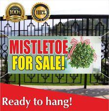 MISTLETOE FOR SALE Banner Vinyl / Mesh Banner Sign Flag Many Sizes