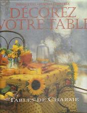 I. Heugel - P. Chastres - DECOREZ VOTRE TABLE - Tables de charme