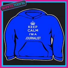 KEEP CALM I'M A JOURNALIST ADULTS MENS LADIES HOODIE HOODY GIFT