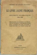 Le Livre Jaune des Français - Documents diplomatiques 1938-1939