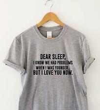 DEAR SLEEP I LOVE YOU - funny T-shirts humour ladies sarcastic top slogan tee