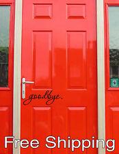 goodbye. - wall vinyl sticker home decor front door art friend house FREE SHIP!!