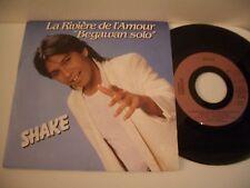 "SHAKE 45T LA RIVIERE DE L'AMOUR""BEGAWAN SOLO""/UNE BELLE EN PLEIN COEUR.ORLANDO."