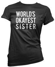 World's Okayest Sister Birthday Present Gift Women's T-Shirt