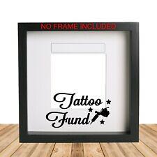 Tattoo Fund Box Frame Sticker #2 Vinyl Decal. Ikea Ribba ect