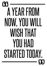 Motivation Poster imprimer un an à partir de maintenant vous permettra de vous souhaiter avait commencé aujourd' hui