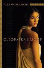 Cleopatra's Moon: By Shecter, Vicky Alvear