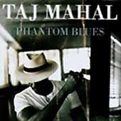 Phantom Blues by Taj Mahal (CD, Feb-1996, Private Music)
