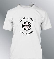 Tee shirt personnalise JE PEUX PAS j'ai Poker humour homme