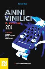 Anni vinilici. Io e Marco Trani 2 DJ - Rizza Corrado