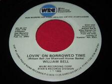 WILLIAM BELL 45 - LOVIN' ON BORROWED TIME - STOCK SOUL
