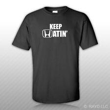 Keep Hatin T-Shirt Shirt Tee Bonus Sticker S M L XL 2XL 3XL JDM hating gildan
