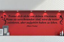 """Wandtattoo Zitat Mark Twain """"Trenne Dich nicht von Deinen Illusionen..."""" SZ022"""
