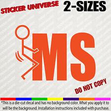 F*ck MS Multiple Sclerosis Funny Car Window Decal Bumper Sticker F**K it 0484