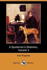 NEW A Sportsman's Sketches, Volume II (Dodo Press) by Ivan Sergeevich Turgenev