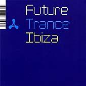 Future Trance Ibiza, Various Artists, Very Good