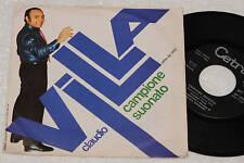 "CLAUDIO VILLA:7""-CAMPIONE SUONATO-ORIGINALE 1971 EX+"
