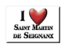 MAGNETS FRANCE - LORRAINE AIMANT I LOVE SAINT MARTIN DE SEIGNANX (LANDES)
