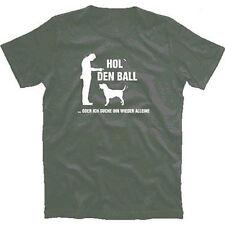 Hole den Ball oder ich suche ihn wieder alleine - Hund Hunde T-Shirt S-XXXL