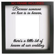 Because Someone We Love .Split. Wedding Vinyl Sticker Only Box Frame Quote Ribba