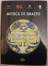 MUSICA DI SMALTO MAIOLICHE FRA XVI E XVIII SECOLO MUSEO DELLE CERAMICHE FAENZA