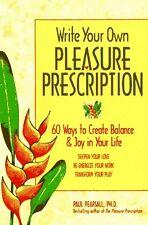 Write Your Own Pleasure Prescription: 60 Ways to C
