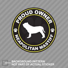 Proud Owner Neapolitan Mastiff Sticker Decal Vinyl dog canine pet