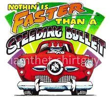 1950 1951 STUDEBAKER 'NOTHIN IS FASTER THAN A SPEEDING BULLET' CAR T-SHIRT TB170