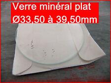 1 verre de montre mineral plat - ep.1mm Ø 33,50mm à 39,00mm - au choix