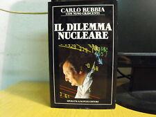 IL DILEMMA NUCLEARE - IV EDIZIONE di CARLO RUBBIA (D12)