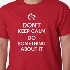 Ne pas rester calme faire quelque chose T-shirt Slogan protestation politique anonyme