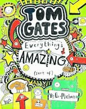 Tom Gates: Everything's Amazing (Sort Of) - Liz Pichon - Paperback, 2012