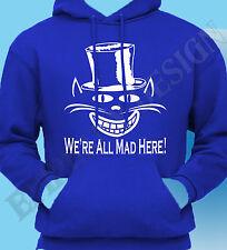 Nous sommes tous fous ici Cheshire Cat Alice au pays des merveilles Sweat à capuche sweat à capuche Hatter hommage