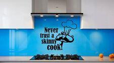 Applique murale Never Trust A Skinny Cook Cuisine Cafe Drôle Vinyle Mur Art Autocollant