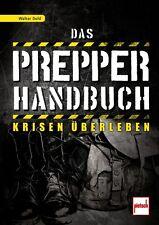 Das Prepper-Handbuch Krisen überleben Katastrophenfall Notfallplan Krieg Buch
