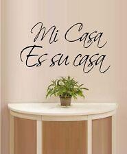 Mi Casa Es su casa  ~ Wall Decal: Words & Phrases