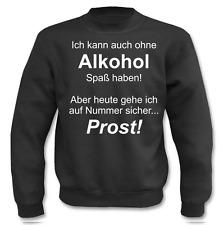 Pullover Ich kann auch ohne Alkohol Spaß  I Fun I Sprüche I Lustig I Sweatshirt